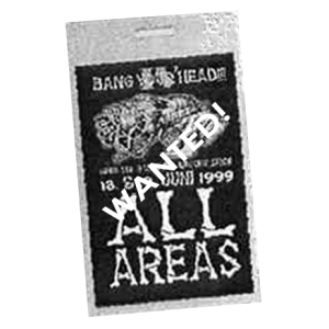 WANTED: 1999 – Bang Your Head Festival Pass – 19/6.