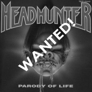 WANTED: 1990 – Headhunter – Parody of Life – Cd.