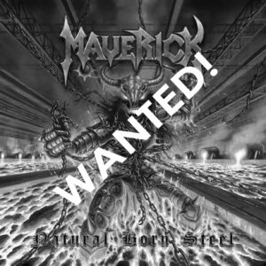 WANTED: 2012 – Maverick – Natural Born Steel – Cd.