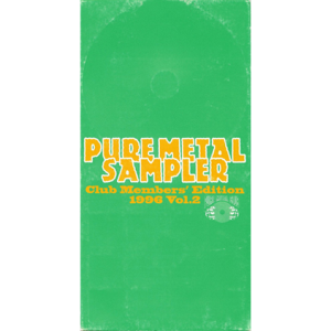 1996 – Pure Metal Sampler – Club Members' Edition Vol.2 – Japan Cd.