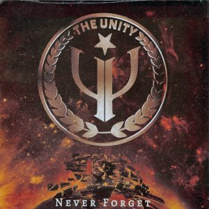2017 – The Unity – Never Forget – 7-inch Single.