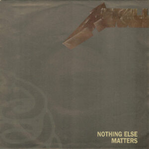 1992 – Nothing Else Matters – 7″